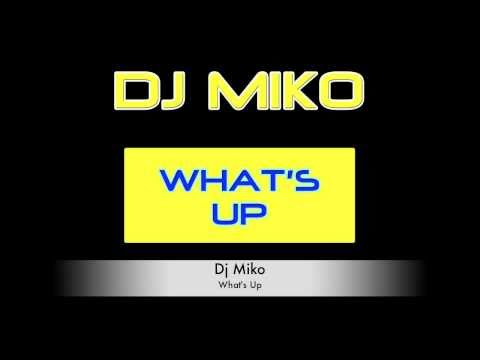 Dj Miko - What's Up