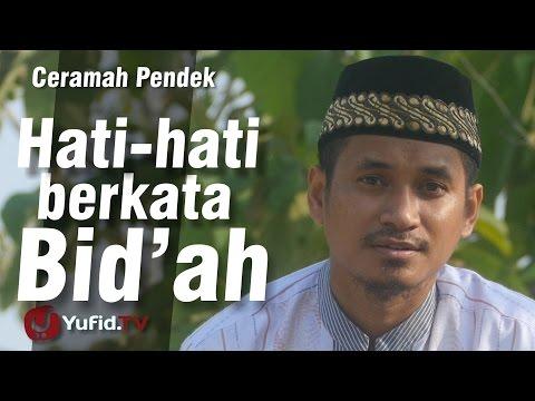 Hati-hati Berkata Bid'ah - Ceramah Islam (Ustadz Muhammad Abduh Tuasikal)