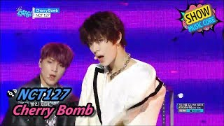 Comeback Stage NCT 127 Cherry bomb 127 Show Music core 20170617