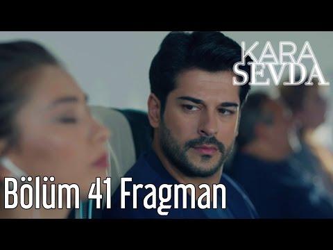 Kara Sevda 41. Bölüm Fragman
