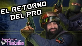 EL RETORNO DEL PRO | Counter Strike 1.6