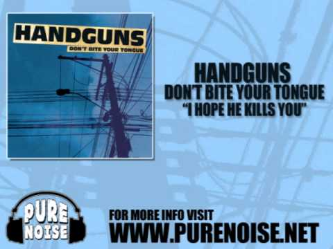 "Handguns ""I Hope He Kills You"""