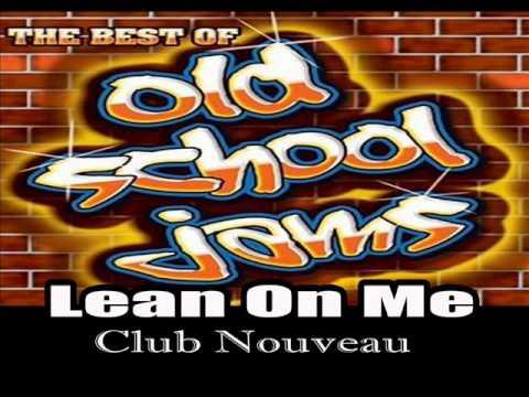 LEAN ON ME   Club Nouveau