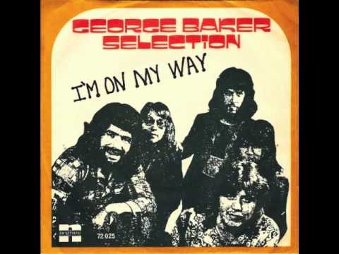 George Baker Selection - Im On My Way