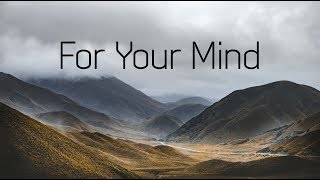 For Your Mind   Beautiful Chill Mix
