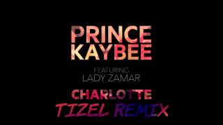 Prince Kaybee Ft  Lady Zamar - Charlotte (Tizel Remix) [OUT NOW!]