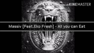 Massiv [Feat.Eko Fresh] - All you can Eat (Free Mp3 Download)