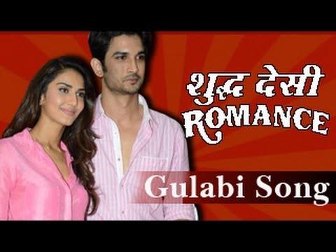 Gulabi Song – Shuddh Desi Romance Released
