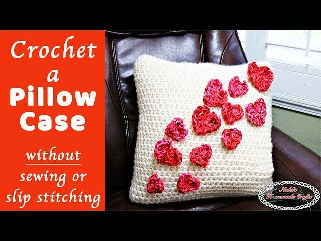 Crochet a Pillow Case Without Sewing or Slip Stitching