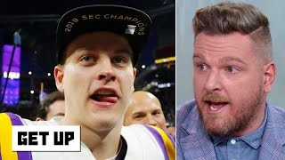 Pat McAfee: Joe Burrow will lead LSU to a title and make 'hundreds of millions' in the NFL | Get Up