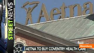 Aetna Agrees to Buy Coventry Health Care for $7.3B