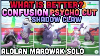 WHAT DEALS MORE DAMAGE IN POKEMON GO? CONFUSION PSYCHO CUT OR SHADOW CLAW | ALOLAN MAROWAK SOLO