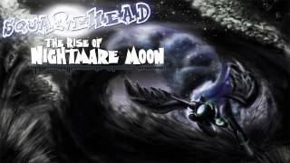 SquareHead - The Rise Of Nightmare Moon