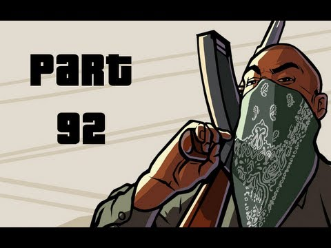 Grand Theft Auto: San Andreas Playthrough - Part 92