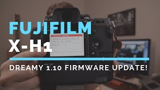 Fujifilm X-H1 DREAMY firmware uPdAte!