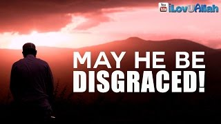 May He Be Disgraced!  | Dangerous Hadith