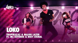 Loko Tropkillaz Major Lazer Ft Mc Kevinho Busy Signal Fitdance Tv Coreografia Dance Audio