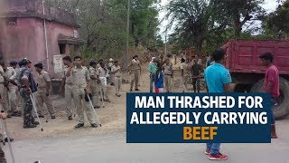 Man thrashed by mob for allegedly carrying beef