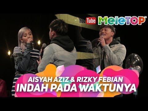Aisyah Aziz  amp  Rizky Febian   Indah Pada Waktunya   Persembahan LIVE MeleTOP