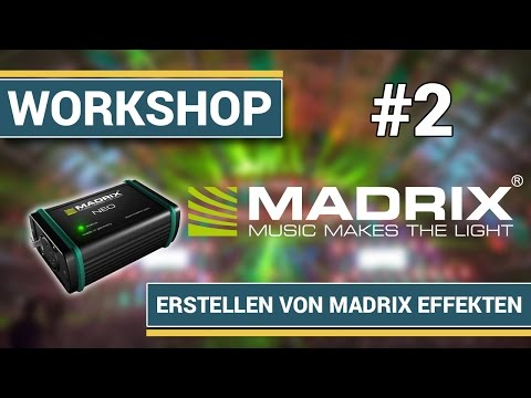 Madrix Basic Workshop Tutorial #2 - Erstellen von Madrix Effekten