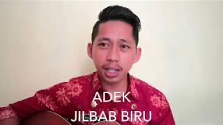 ADEK JILBAB BIRU (cover) DJOHAR REDJEB
