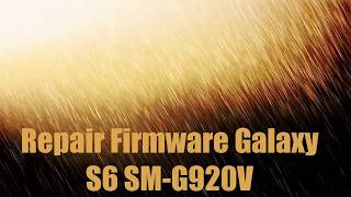 Repair Firmware Galaxy S6 SM-G920V