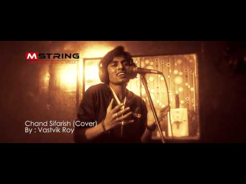 Chand Sifarish (Cover - Vastvik Roy)