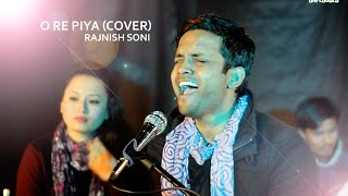 O Re Piya(Cover) | Rajnish Soni | SANSKRITI UNPLUGGED