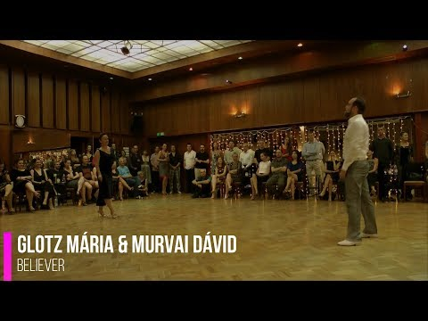 Glotz Mária and Murvai Dávid - Believer