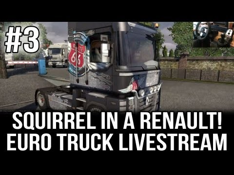 Squirrel Drives a Renault Truck!! - Part #3 (ETS 2 Live-stream with TSM 3.5 and Desk Cam)
