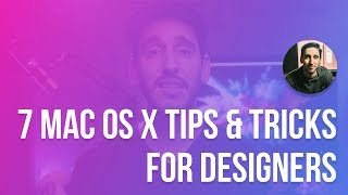 7 Mac OS X Tips Every Designer Should Know