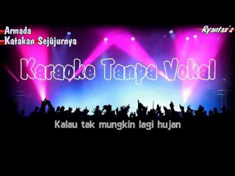 download lagu Karaoke Armada - Katakan Sejujurnya Tanpa Vokal gratis