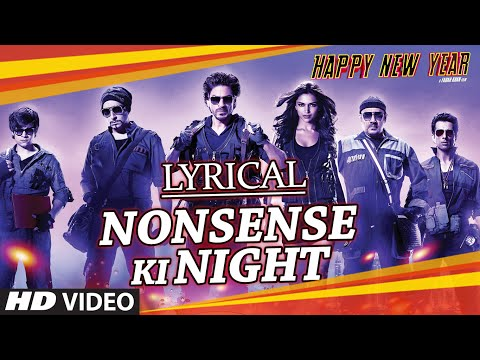 LYRICAL: Nonsense Ki Night Full Song with LYRICS | Happy New...