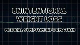 Unintentional Weight Loss (Medical Symptom)