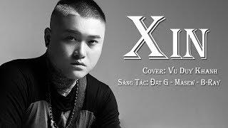 XIN (Cover) - Vũ Duy Khánh | Đạt G x B Ray x Masew | Lyrics Video