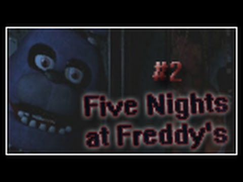 Let's Play Five Nights At Freddy's #2 Night 1