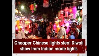 Cheaper Chinese lights steal Diwali show from Indian made lights - #Business News
