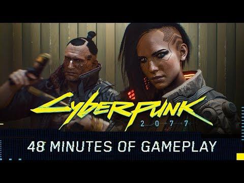 Cyberpunk 2077 Gameplay Reveal — 48-minute walkthrough