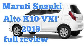 Maruti Suzuki Alto K10 VXI  2019 real review interior and exterior features and price