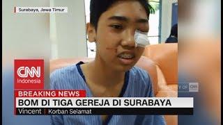 Kesaksian Korban Selamat Bom Di 3 Gereja Di Surabaya
