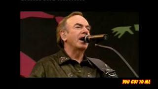 Watch Neil Diamond You Got To Me video