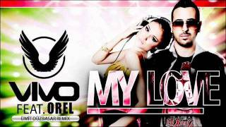 Vivo feat. Orel - My Love (Umit Duzbasar Remix)