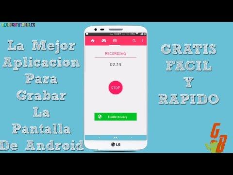 Como Grabar La Pantalla De Tu Android Mayoria De Dispositivos 2015 ♥
