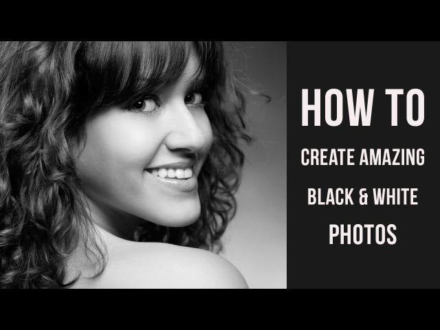 Photoshop tutorial - how to create amazing black and white photos