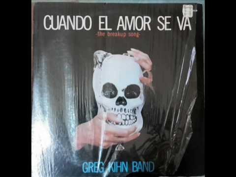 Greg Kihn Band ‎- The Breakup Song - FULL LENGTH VERSION