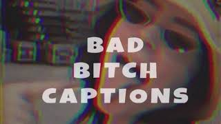 BAD BITCH CAPTIONS - FOR INSTAGRAM / FACEBOOK/ TWITTER. BOSSY CAPTIONS / BIO IDEAS
