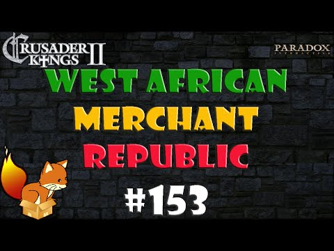 Crusader Kings 2 West African Merchant Republic #153