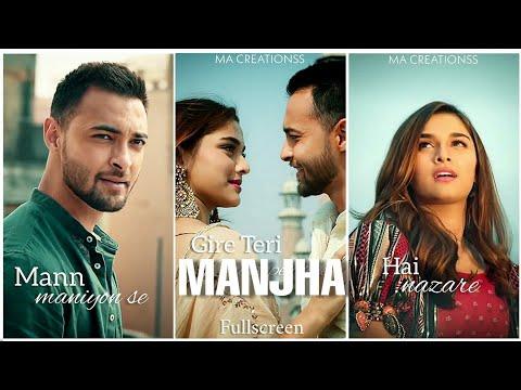 Manjha fullscreen whatsapp status | Aayush S | Hai Manjha Tera Tez Status | Riyaz Ali| Manjha Status