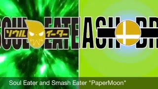 """Soul Eater /Smash Eater """"PaperMoon"""""""