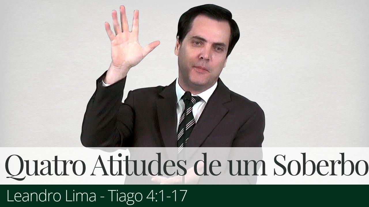 Quatro Atitudes de um Soberbo - Leandro Lima